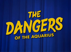 The Dangers of The Aquarius
